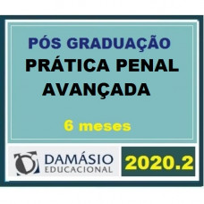 PRÁTICA - PENAL - AVANÇADA - 6 MESES - DAMÁSIO 2020.2