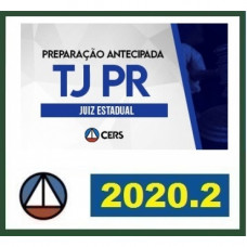 TJ PR - JUIZ SUBSTITUTO - PARANÁ - CERS  2020.2 - PREPARAÇÃO ANTECIPADA