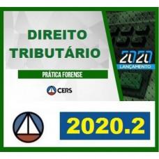 PRÁTICA FORENSE - DIREITO TRIBUTÁRIO - CERS 2020.2 - REVISADO E ATUALIZADO
