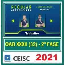 OAB - 2ª (segunda) Fase XXXII (32º Exame) DIREITO DO TRABALHO - CEISC 2021