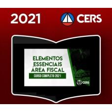 ELEMENTOS ESSENCIAIS - ÁREA FISCAL - CERS 2021