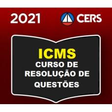 FISCAL ICMS SEFAZ ESTADUAL - CURSO DE RESOLUÇÃO DE QUESTÕES (CERS 2021)