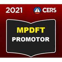 MPDFT - PROMOTOR DE JUSTIÇA DO MINISTÉRIO PÚBLICO DO DISTRITO FEDERAL - CERS 2021