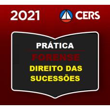 PRÁTICA FORENSE - DIREITO DAS SUCESSÕES - CERS 2021