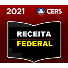 RECEITA FEDERAL - AUDITOR E ANALISTA - CERS 2021