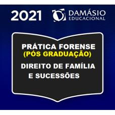 PRÁTICA FORENSE (PÓS GRADUAÇÃO) - DIREITO DE FAMÍLIA E SUCESSÕES - DAMÁSIO 2021