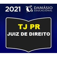 TJ PR - JUIZ DE DIREITO DO TRIBUNAL DE JUSTIÇA DO PARANÁ - JUIZ TJPR - DAMÁSIO 2021