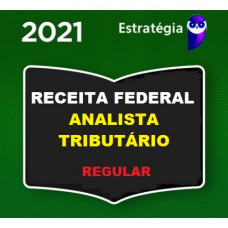 ATRFB - ANALISTA TRIBUTÁRIO DA RECEITA FEDERAL - ESTRATEGIA 2021