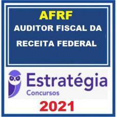 AFRFB  - AUDITOR FISCAL DA RECEITA FEDERAL - PACOTE COMPLETO - ESTRATÉGIA 2021