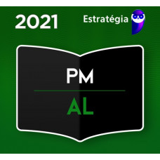 PMAL - SOLDADO DA POLÍCIA MILITAR DE ALAGOAS - SOLDADO PM AL - ESTRATÉGIA 2021