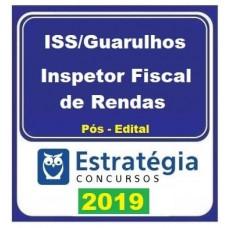 ISS GUARULHOS - CURSO PARA INSPETOR DE RENDAS - ESTRATEGIA - 2019