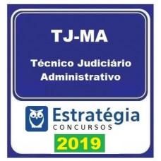 TJ MA - TÉCNICO JUDICIÁRIO - ADMINISTRATIVO 2019 - ESTRATEGIA