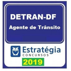 DETRAN DF - AGENTE DE TRANSITO DO DEPARTAMENTO DE TRANSITO DO DF - DETRAN-DF 2019 - ESTRATEGIA