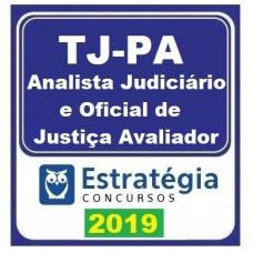 TJ PA - ANALISTA JUDICIÁRIO E OFICIAL DE JUSTIÇA - TJPA - ESTRATÉGIA 2019