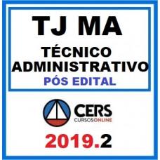 TJ MA - TÉCNICO ADMINISTRATIVO - TJMA - MARANHÃO - CERS 2019 - PÓS EDITAL