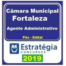 AGENTE ADMINISTRATIVO - CAMARA MUNICIPAL DE FORTALEZA - ESTRATÉGIA 2019 - PÓS EDITAL