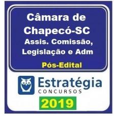 ASSISTENTE  - CAMARA MUNICIPAL DE CHAPECÓ - ESTRATÉGIA 2019 - PÓS EDITAL