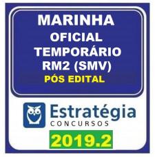 MARINHA - OFICIAL TEMPORÁRIO -  RM2 (SMV) - PÓS EDITAL- ESTRATEGIA - 2019.2