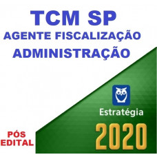 TCM SP - AGENTE DE FISCALIZAÇÃO - ADMINISTRAÇÃO - ESTRATEGIA 2020 - PÓS EDITAL