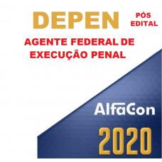 DEPEN - AGENTE FEDERAL DE EXECUÇÃO PENAL - ALFACON 2020 - PÓS EDITAL